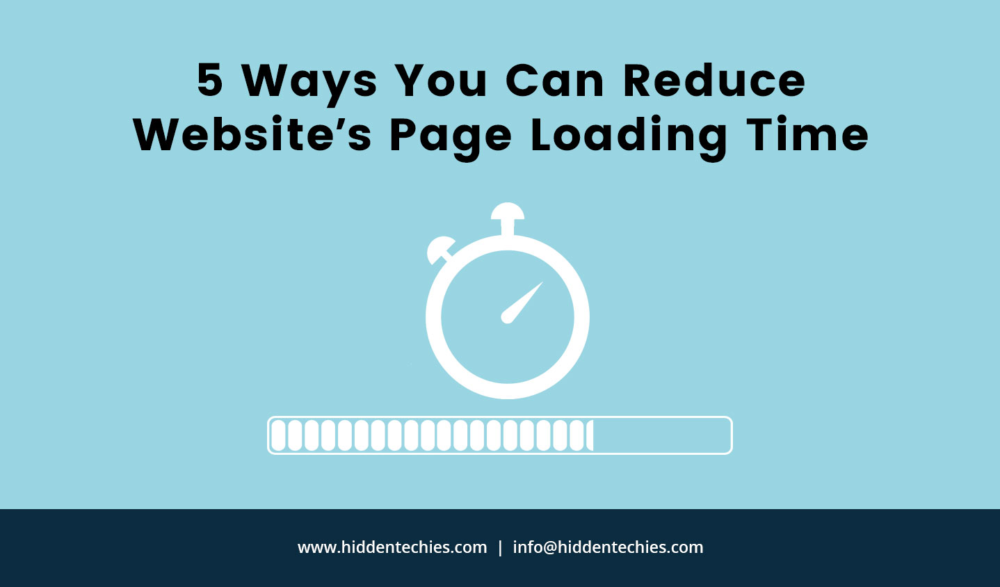5 Ways You Can Reduce Website's Page Loading Time - HiddenTechies