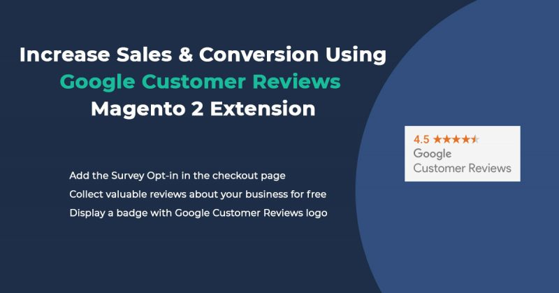 Increase Sales & Conversion with Google Customer Reviews Magento 2 Extension