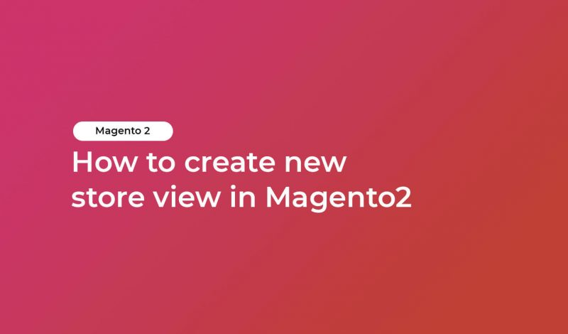 New Store Viewin Magento2