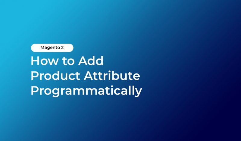 How to Add Product Attribute Programmatically