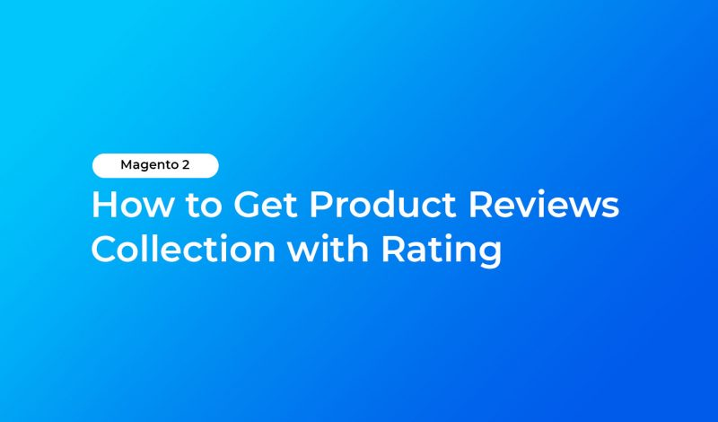 How to Get Product Reviews Collection with Rating
