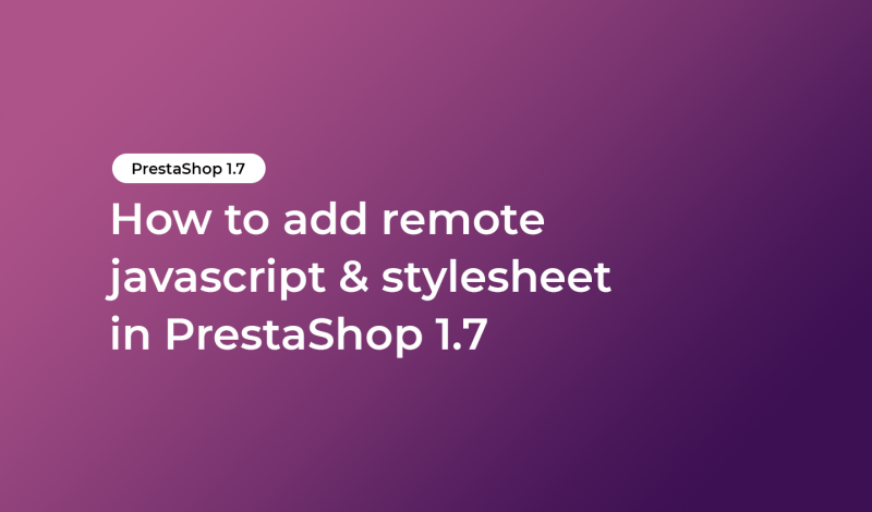 How to add remote javascript & stylesheet in PrestaShop 1.7