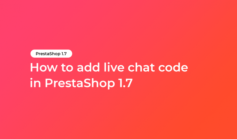 How to add live chat code in PrestaShop 1.7?