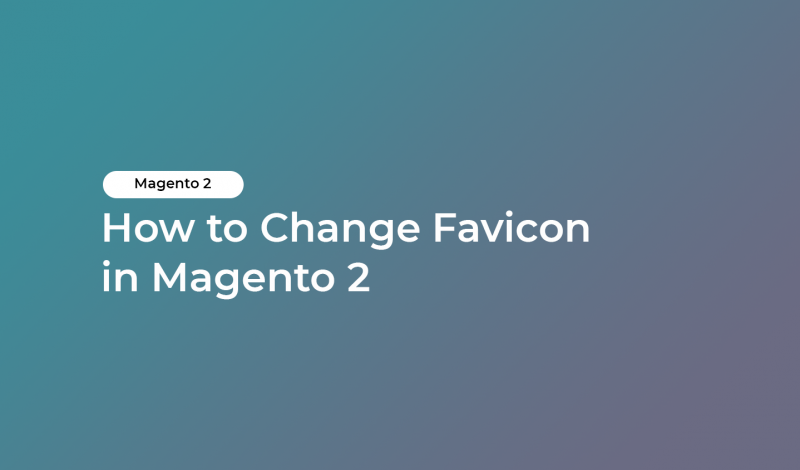 How to Change Favicon in Magento 2