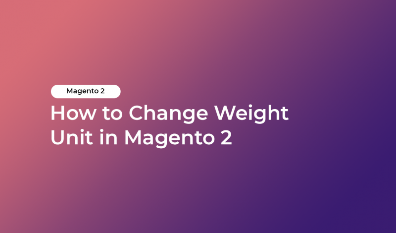 How to Change Weight Unit in Magento 2