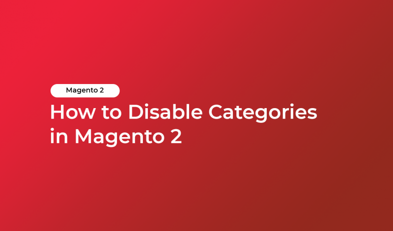 How to Disable Categories in Magento 2