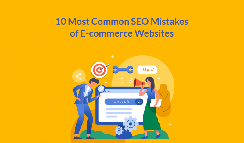 10 Most Common SEO Mistakes of E-commerce Websites
