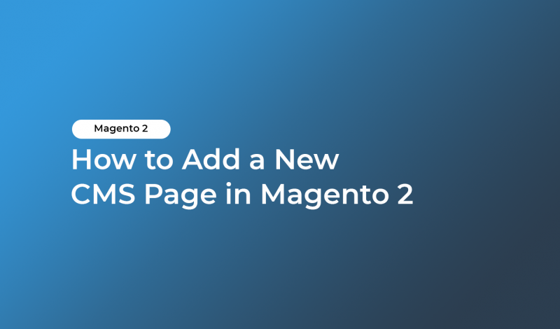 How to Add a New CMS Page in Magento 2