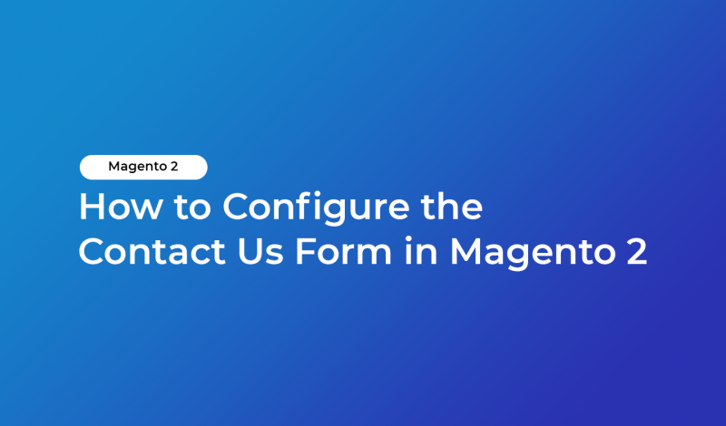 How to Configure the Contact Us Form in Magento 2
