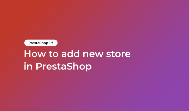 How to add new store in PrestaShop