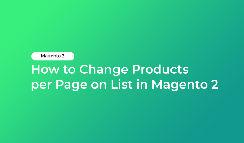 How to Change Products per Page on List in Magento 2