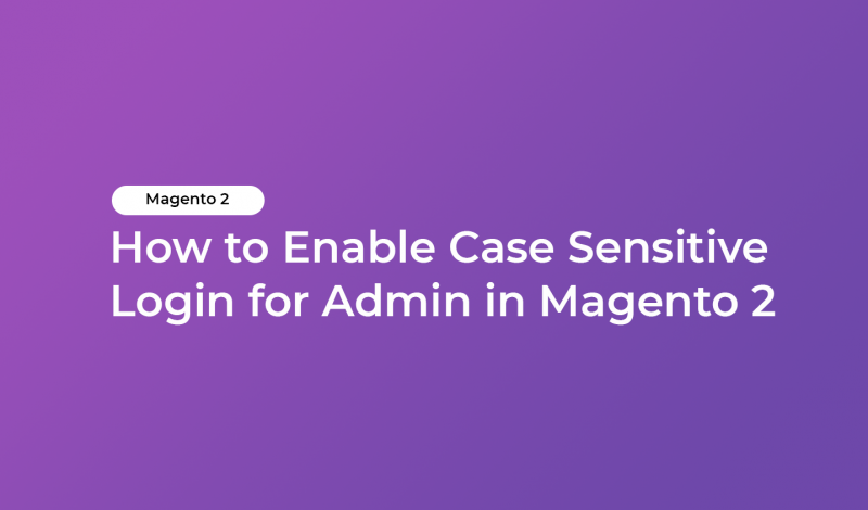How to Enable Case Sensitive Login for Admin in Magento 2
