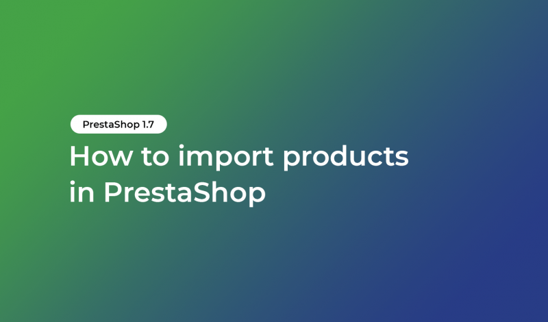 How to import products in PrestaShop