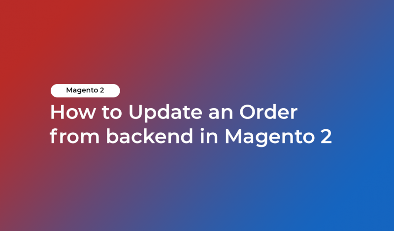 How to Update an Order from backend in Magento 2