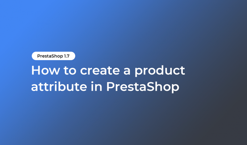 How to create a product attribute in PrestaShop