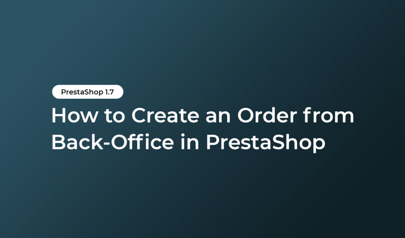 How to Create an Order from Back-Office in PrestaShop