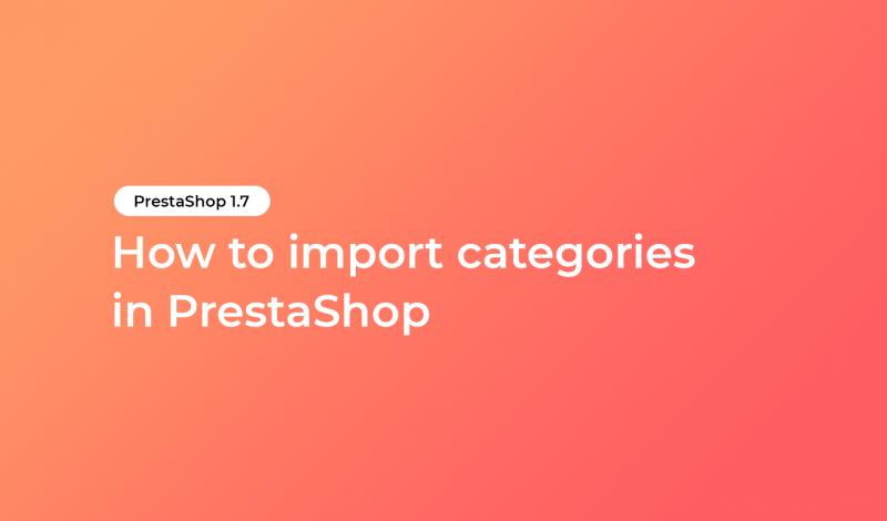 How to import categories in PrestaShop