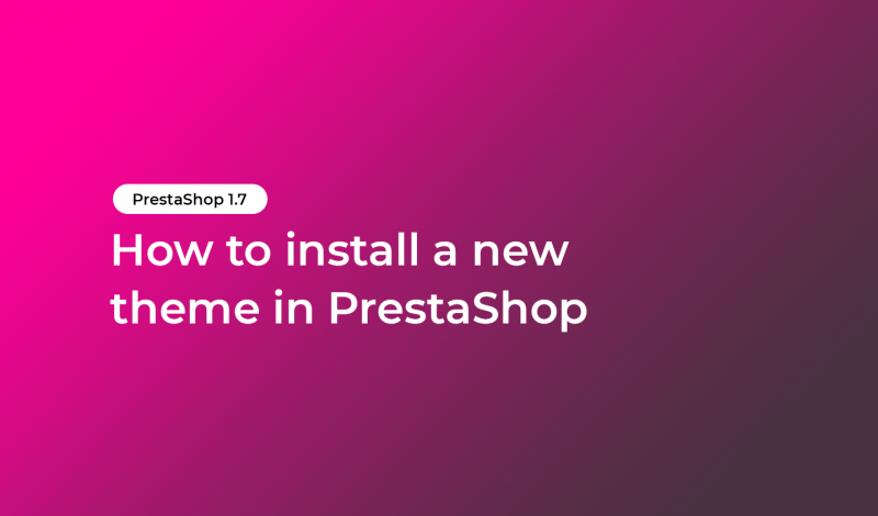 How to install a new theme in PrestaShop