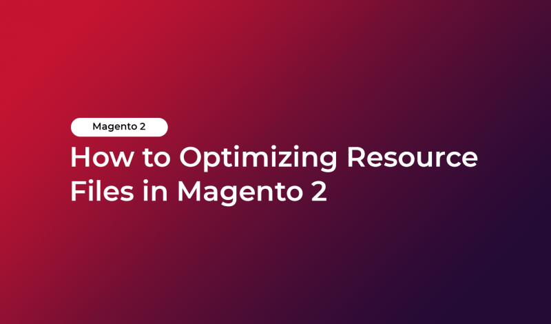 How to Optimizing Resource Files in Magento 2