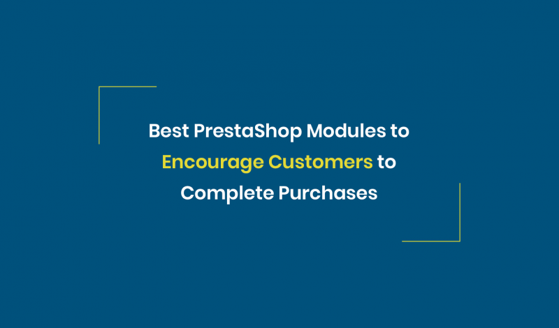 10 Best PrestaShop Modules to Encourage Customers to Complete Purchases