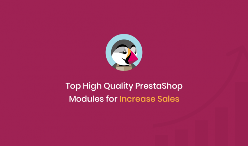 Top High Quality PrestaShop Modules for Increase Sales