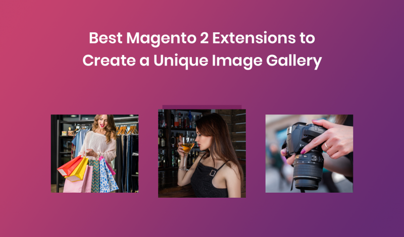 Best Magento 2 Extensions to Create a Unique Image Gallery