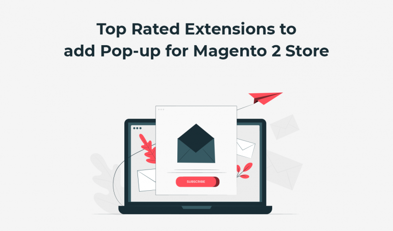 10 Top Rated Extensions to add Pop-up for Magento 2 Store