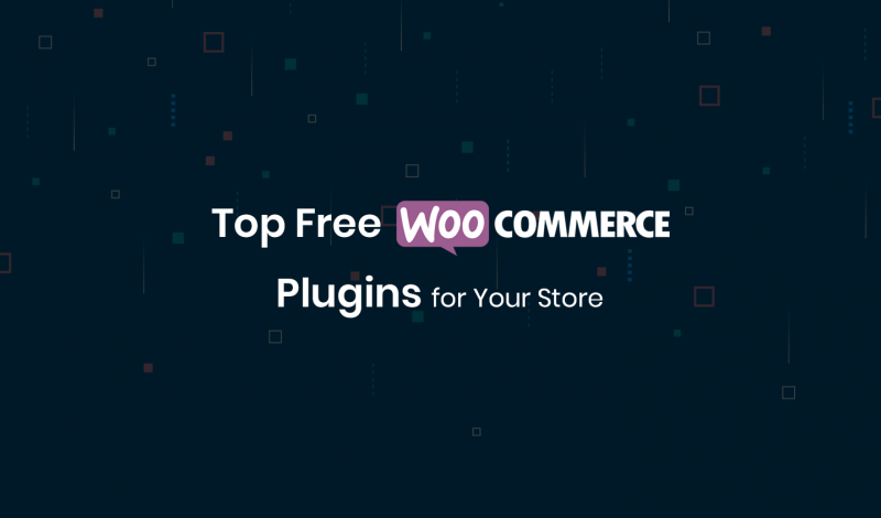 Top Free WooCommerce Plugins for Your Store