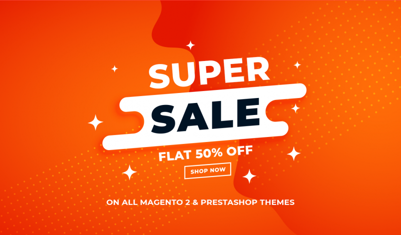 Flat 50% OFF on Magento 2 & PrestaShop Themes