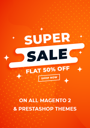 50% OFF on Magento & PrestaShop Themes