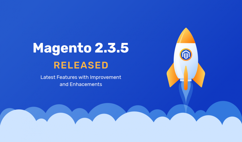 Great NEWS - Magento 2.3.5 Released! What's New in Magento 2.3.5?