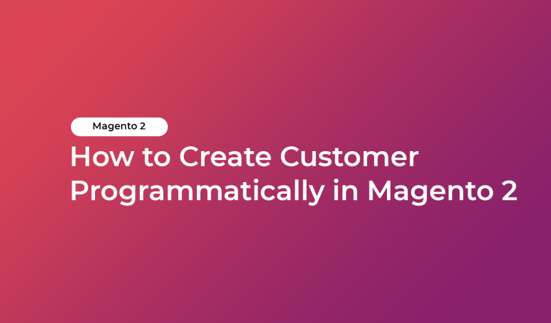 How to Create Customer Programmatically in Magento 2