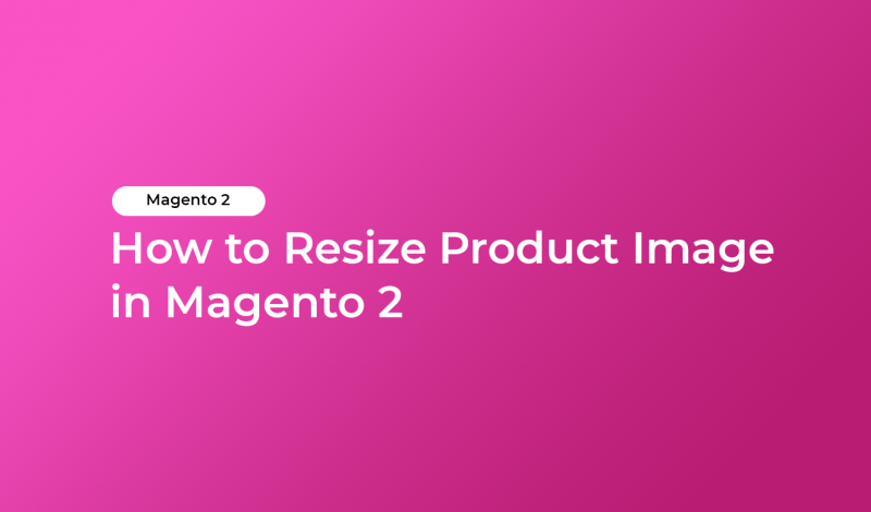 How to Resize Product Image in Magento 2