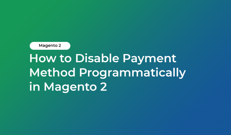 How to Disable Payment Method Programmatically in Magento 2