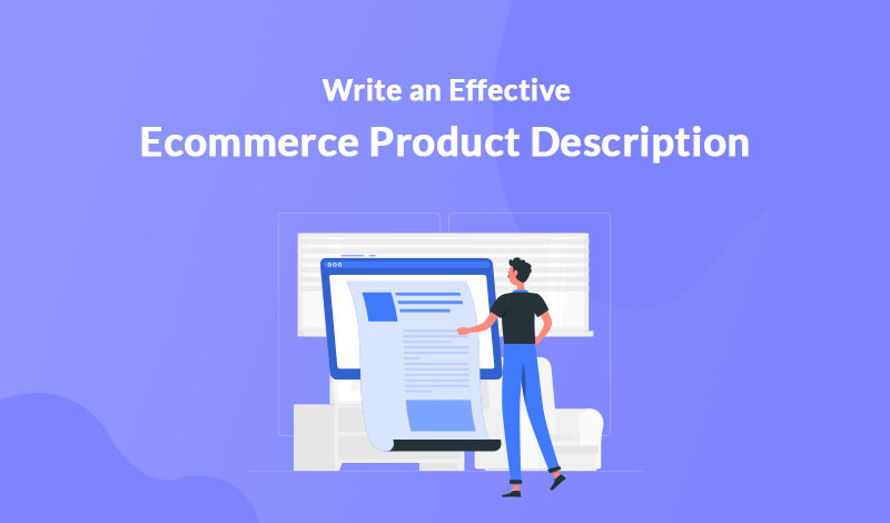 4 Steps to Write an Effective eCommerce Product Descriptions