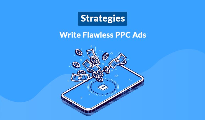 5 Strategies to Write Flawless PPC Ads