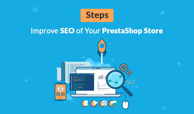 5 Simple Steps to Improve SEO of Your PrestaShop Store