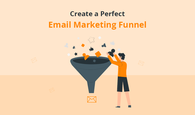 How to Create a Perfect Email Marketing Funnel