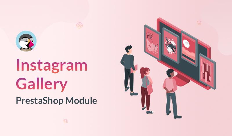Best Instagram Gallery PrestaShop Module | HiddenTechies