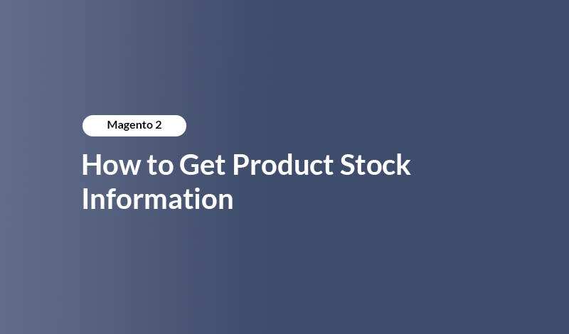 Magento 2 - How to Get Product Stock Information