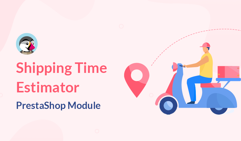 Best Shipping Time Estimator PrestaShop Module For Your Online Store
